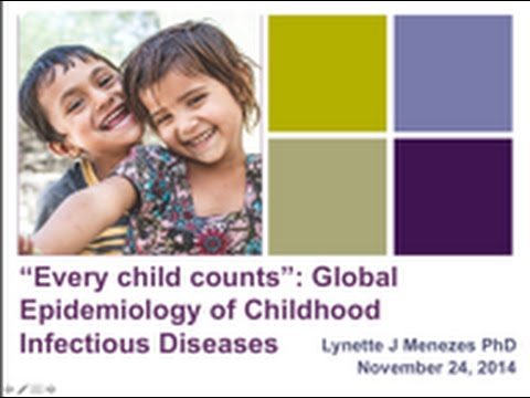 Global Epidemiology of Infectious Diseases - Lynette Menezes, Ph.D.