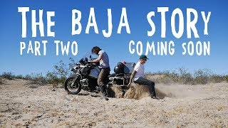 The Baja Story: Part Two Teaser!