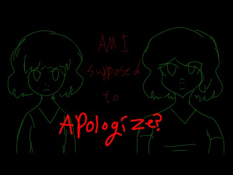 Am I supposed to Apologize? .:VENT:.