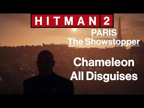 Hitman 2 Paris The Showstopper Chameleon All Disguises Youtube