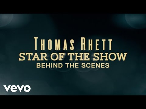 Thomas Rhett - Star Of The Show (Behind The Scenes)