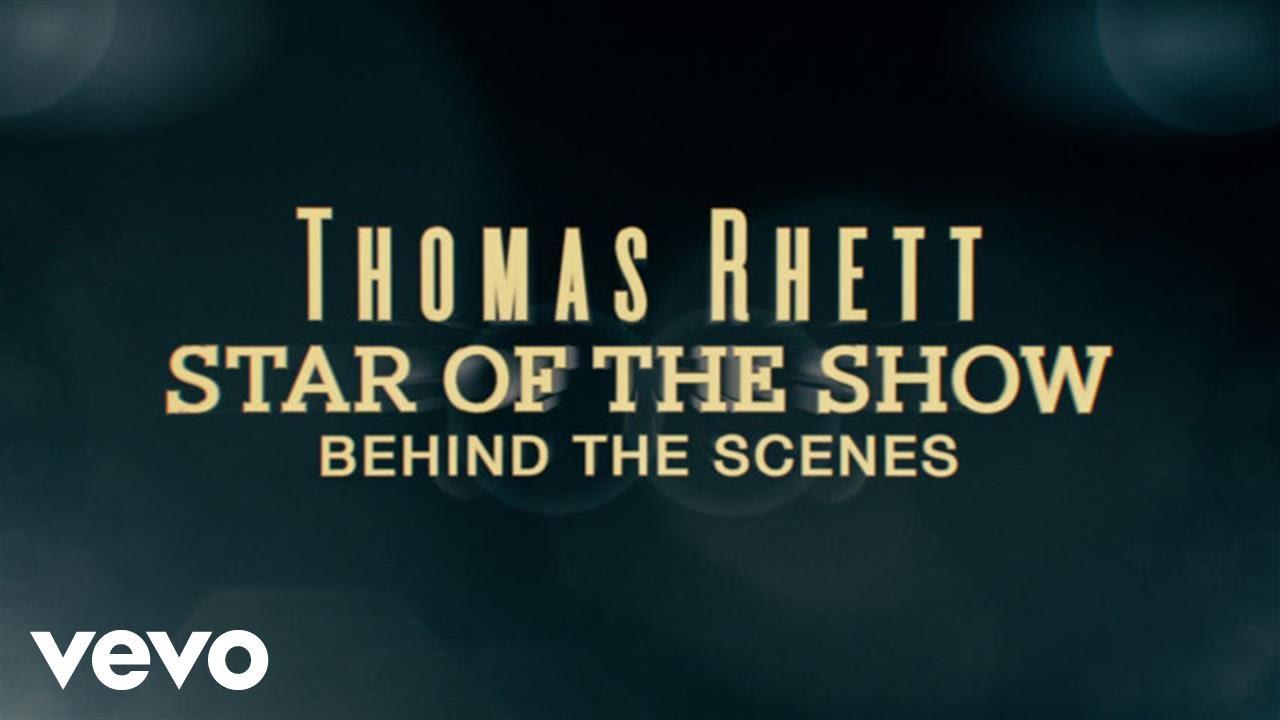 aebb99d30a8e Thomas Rhett - Star Of The Show (Behind The Scenes) - YouTube