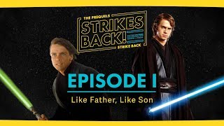 Like Father, Like Son with Mike Klimo! The Prequels Strike Back... Strikes Back! Episode I