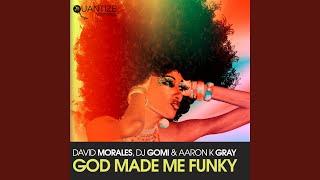 Play God Made Me Funky (David Morales Kings of House NYC Radio Edit)
