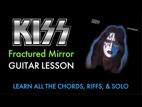 How To Play Fractured Mirror - Kiss - Ace Frehley - chords/riffs/solo