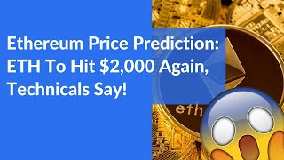 Ethereum Price Prediction: ETH To Hit $2,000 Again, Technicals Say!