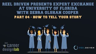 Reel Driven Presents Expert Exchange - 04 - How to Tell your Story