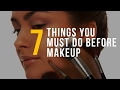 7 Things You Must Do Before Makeup on Your Face | The Power of Makeup | Life Hacks | NAHR
