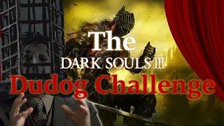 The Dark Souls 3 Dudog Challenge