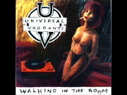 UNIVERSAL VAGRANTS - WALKING IN MY ROOM (1994 ?)