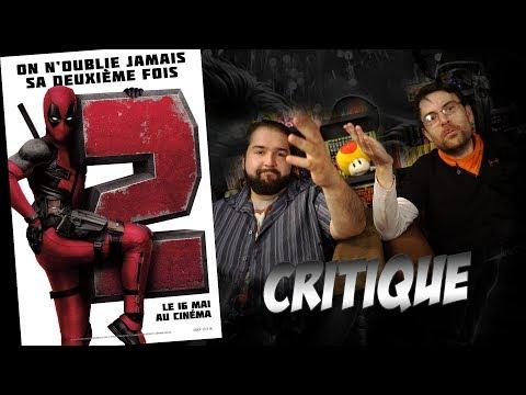 Critique - DEADPOOL 2 - Avec ET sans Spoil (spoilers à partir de 9:22)