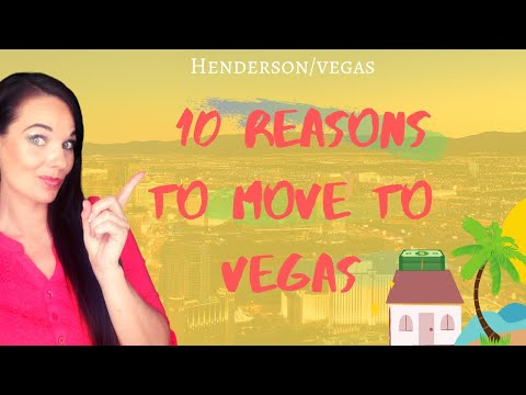 10 Reasons To Live In Las Vegas/Henderson| Moving To Las Vegas
