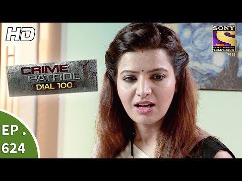 Crime Patrol Dial 100 – क्राइम पेट्रोल – Secret Identity Part 1 – Ep 624 – 5th October, 2017