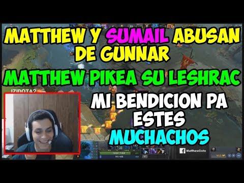 MATTHEW Y SUMAIL ABUSAN DE GUNNAR | MI BENCION PA ESTTES MUCHACHOS DOTA 2