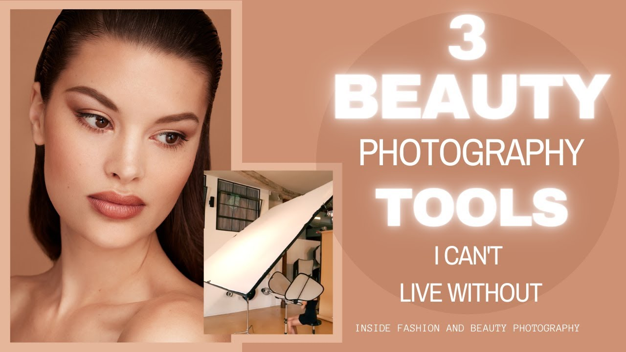 3 Beauty Photography Tools I Can't Live Without | Inside Fashion & Beauty Photography with