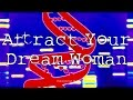 Attract Your Dream Woman! Subliminal Messages, Biokinesis, Frequencies, Hypnosis Binaural Beats