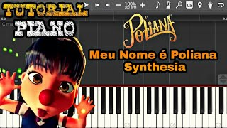 Meu Nome é Poliana - [Piano Tutorial] (Snythesia)🎹🎹🎹