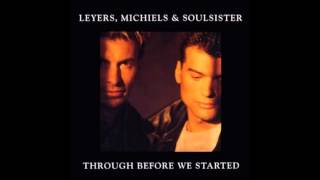 1990 LEYERS, MICHIELS & SOULSISTER through before we started