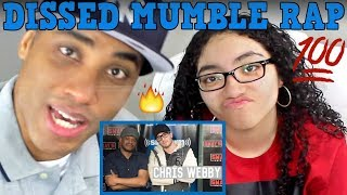 CHRIS WEBBY FREESTYLE FOR MY DAD !!! Mumble Rappers Diss On Sway