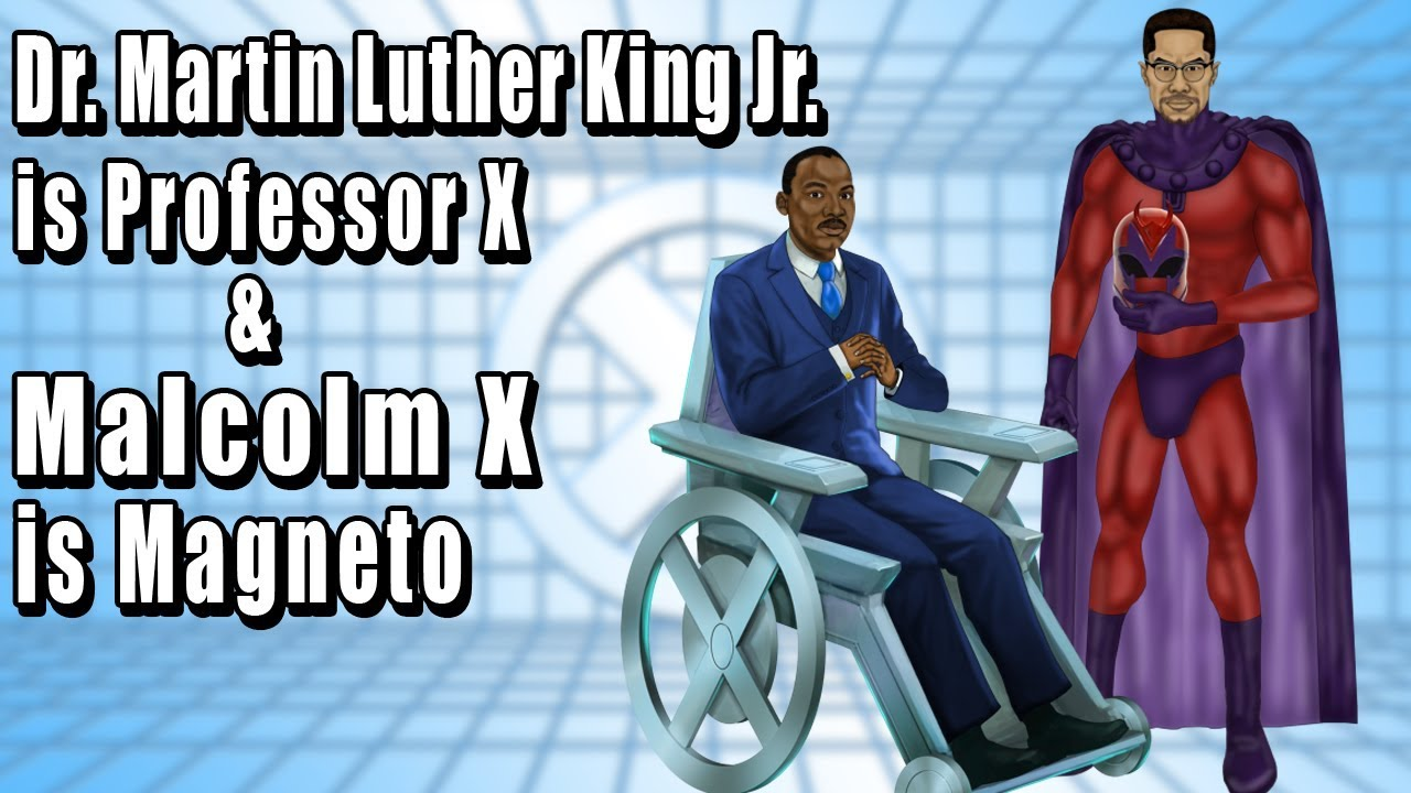 Malcolm X is Magneto and Martin Luther King is Professor X