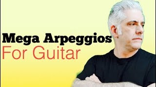 MEGA ARPEGGIOS FOR GUITAR