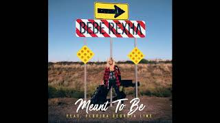 Bebe Rexha - Meant to Be (feat. Florida Georgia Line) 1 Hour Loop