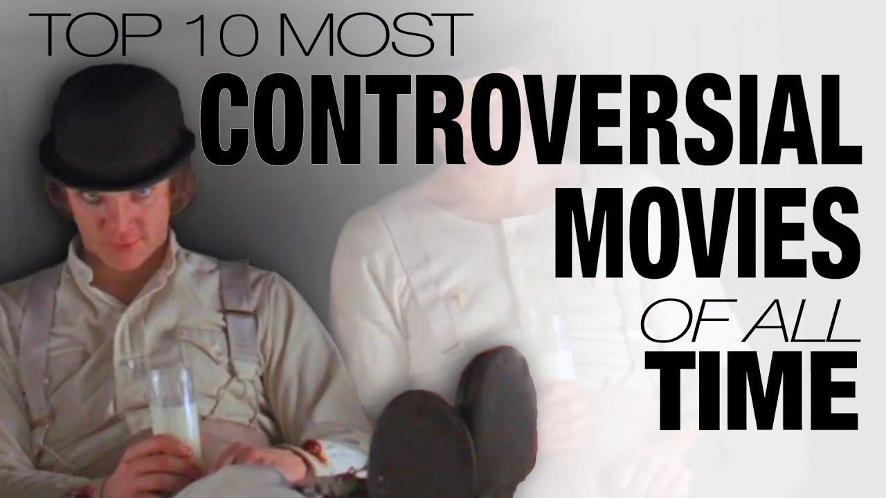 Top Most Controversial Movies Of All Time YouTube - The 10 most emotional movie scenes of all time