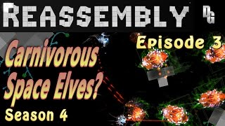 Reassembly Season 4 ► Let's Play  Episode 3 ► Meat eating, bell jingling, space Elves!