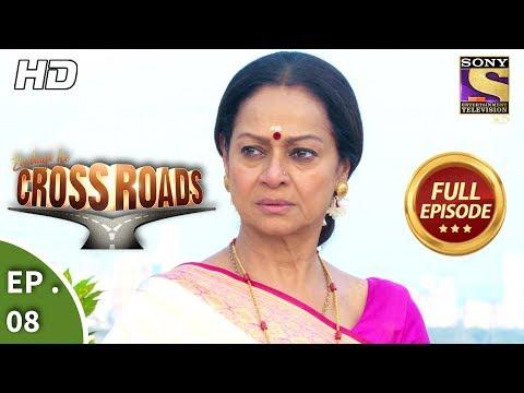 Crossroads  Ep 08  Full Episode  21st June, 2018