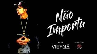 Vietnã - Não Importa  Prod. Vietnã