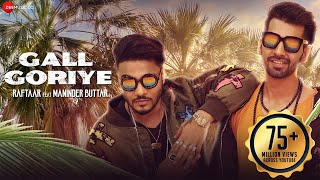 Raftaar x Maninder Buttar - Gall Goriye  | Official Music Video | Jaani