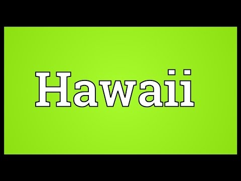 Hawaii Meaning
