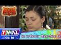 THVL | Cổ tích Việt Nam: Con vợ khôn lấy thằng chồng dại (Phần đầu)
