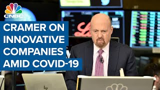 Jim Cramer On Companies That Have Been Innovating During The Pandemic