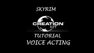 Skyrim Creation Kit Tutorials - Voice Acting