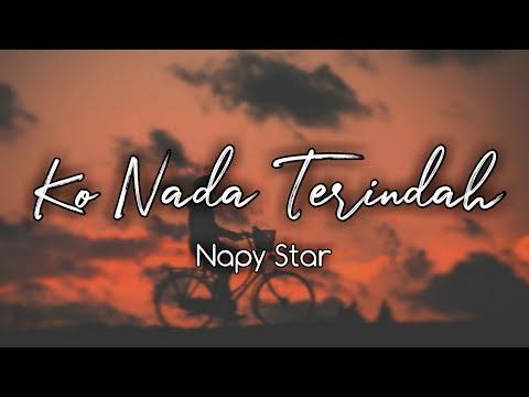 Ko Nada Terindah - Napy Star ( Musik Audio )