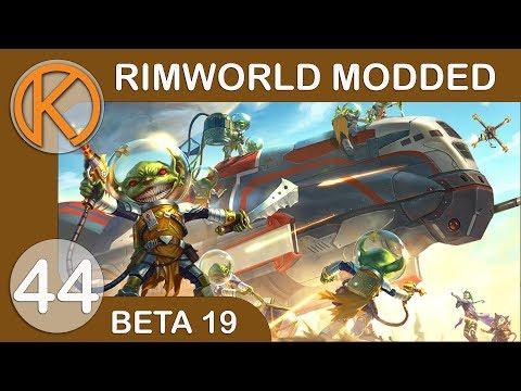 RimWorld Beta 19 Modded | SHIP CONSTRUCTION - Ep. 44 | Let's Play RimWorld Beta 19 Gameplay
