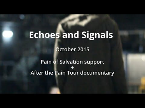 Echoes and Signals - Pain of Salvation support + Tour Documentary (October 2015)