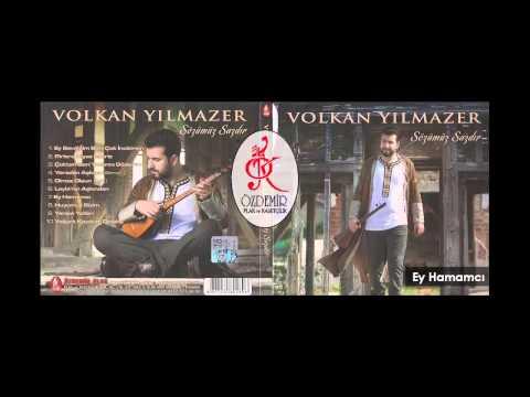 Ey Hamamcı | Volkan Yılmazer