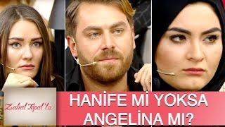 Zuhal Topal'la 94. Bölüm (HD) | Okhan, Hanife ve Angelina Arasında Mı Kaldı?