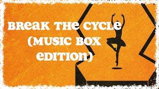Holly Tatnall - Break the Cycle (Music Box Edition)