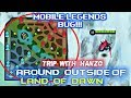 TRIP AROUND FULL MAP OUTSIDE OF LAND OF DAWN | HANZO BUG | MOBILE LEGENDS!!