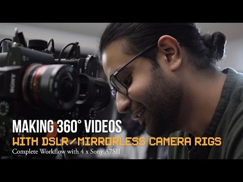 How to Make 360 Videos with DSLR & Mirrorless Camera Rigs - Full Workflow Tutorial w/ 4x Sony A7SII