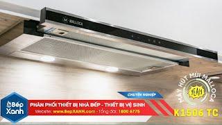BepXANH.com | Giới thiệu máy hút mùi âm tủ Malloca K1506 TC - Cực đẹp