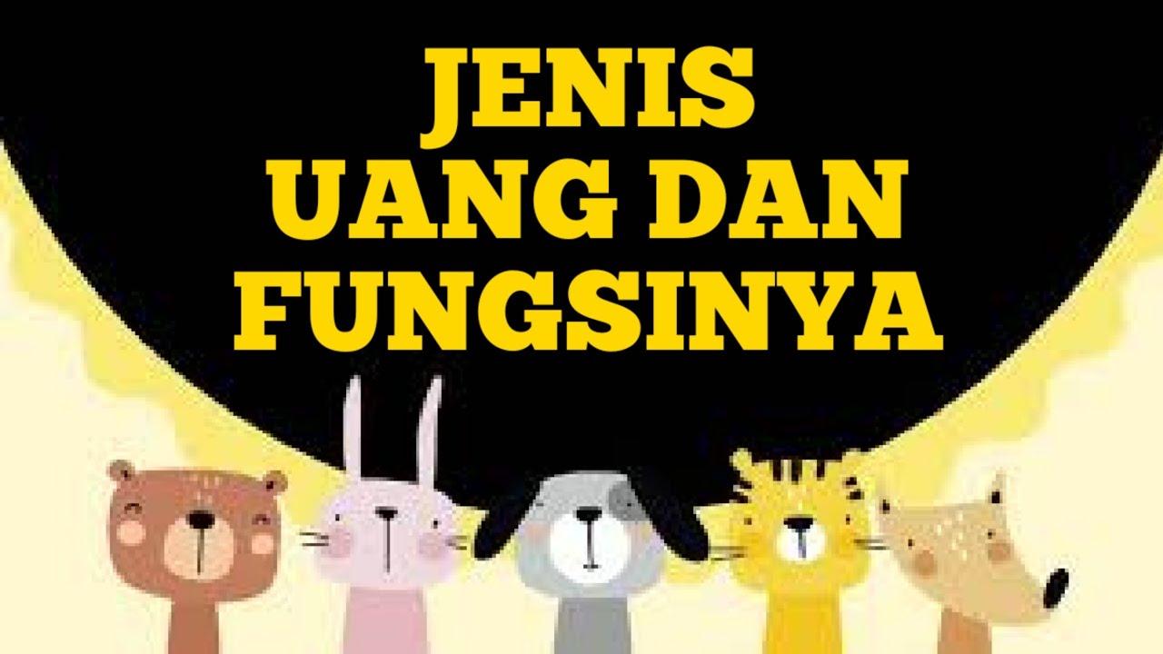 JENIS UANG DAN FUNGSINYA - YouTube