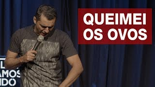 Stand Up - Queimei os Ovos