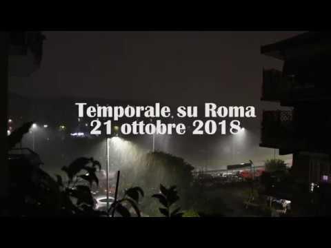 Temporale su Roma 21 ottobre 2018