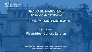 Matemáticas II · Curso 3º - Tema 6-3 Pirámides. Conos. Esferas