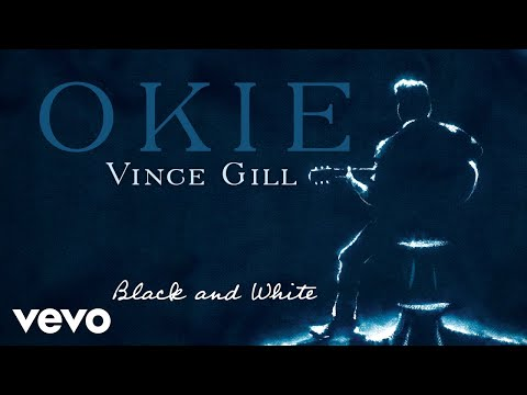 Vince Gill - Black And White (Audio)