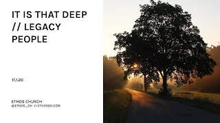 It Is That Deep //Legacy People